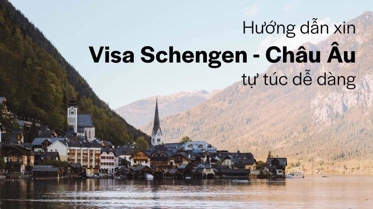 Hướng dẫn xin visa Châu Âu