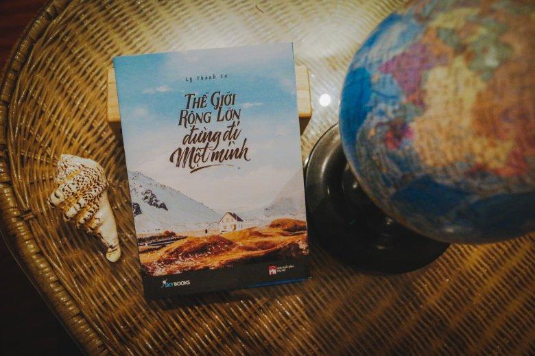 Thế Giới Rộng Lớn, Đừng Đi Một Mình Sách Lý Thành Cơ